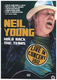 Cover Neil Young - Hold Back The Tears - Live In Concert 2012 [DVD]